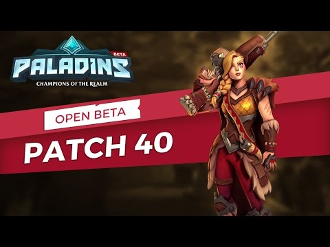 Paladins - Open Beta 40 Patch Overview