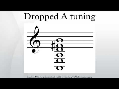 Dropped A tuning