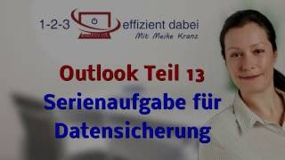 Outlook Tipp 13 Serienaufgabe für Datensicherung