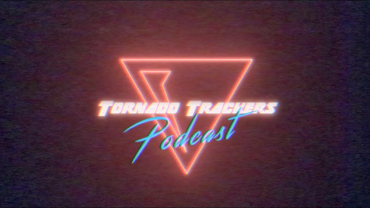Tornado Trackers Podcast - NOW AVAILABLE
