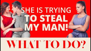 What To Do If Another Woman Is Trying To Steal My Boyfriend | Greta Bereisaite
