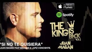 Juan Magan Feat. Belinda & Lapiz Conciente - Si No Te Quisiera (Mr Jabato Remix 2014)