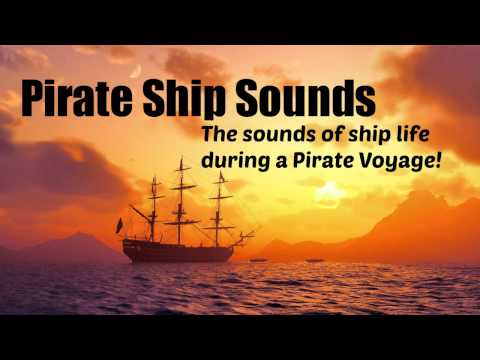 Pirate Ship Sounds - The sounds of ship life on a voyage! Ambience