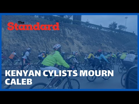 Cyclists in Kenya come together to mourn Caleb, they are urging for better laws and roads