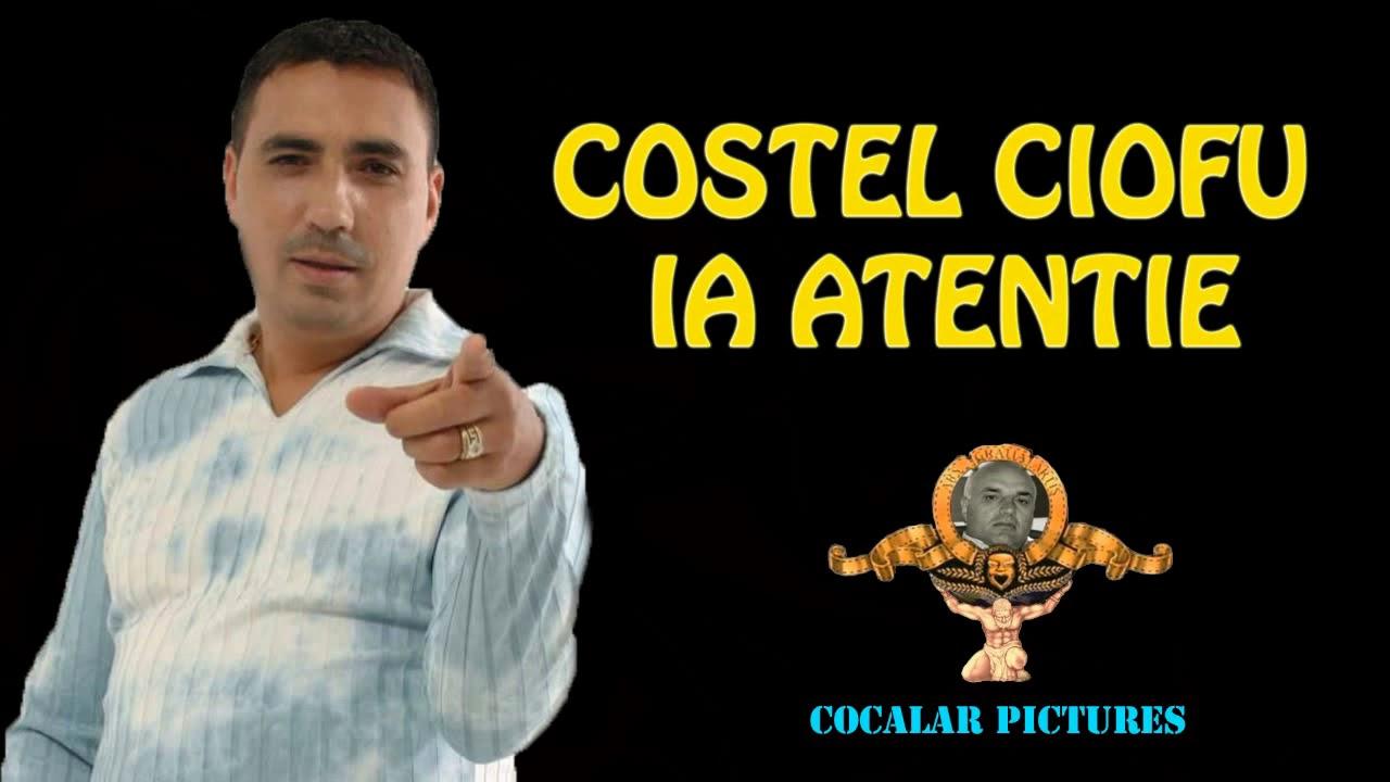 Costel Ciofu - Ia atentie (BEST SOUND QUALITY)
