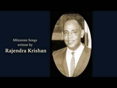 Milestone Songs by Rajendra Krishan. (lyricist)
