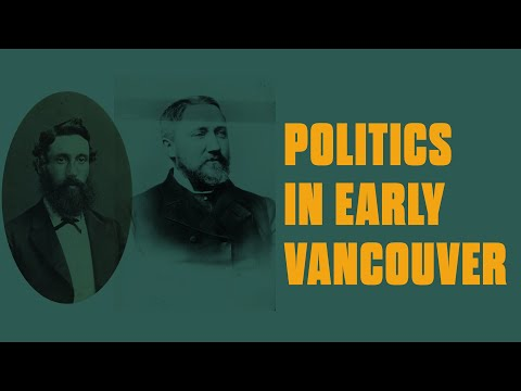 Politics in Early Vancouver