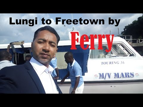 Lungi to Freetown by Ferry | Sierra Leone