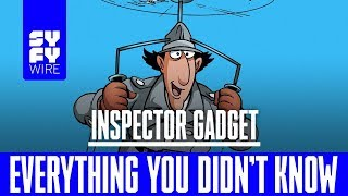 Inspector Gadget: Everything You Didn't Know | SYFY WIRE