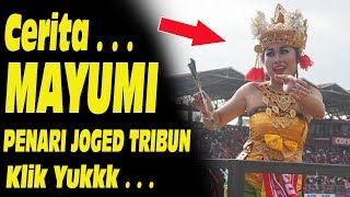 Download Video CERITA MAYUMI PENARI JOGED TRIBUN, BALI UNITED MP3 3GP MP4