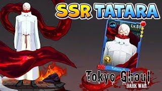 ТАТАРА SSR в ТОКИЙСКИЙ ГУЛЬ ТЕМНАЯ ВОЙНА ✨ Tokyo Ghoul Dark War 1.2.6