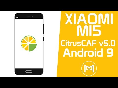 Xiaomi Mi5   CitrusCAF v5.0   Android 9.0 Pie ROM