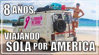VIAJAR SOLA 8 AÑOS por AMERICA en VAN  La VIDA VIAJANDO  COMO lo HACE, PELIGROS, MIEDOS, TIPS
