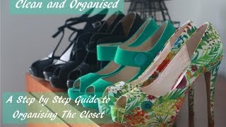 Clean And Organised- A Step By Step Guide To Organising The Closet
