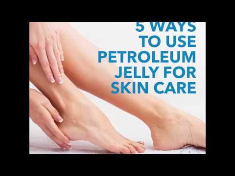 5 ways to use petroleum jelly for skin care | American Academy of