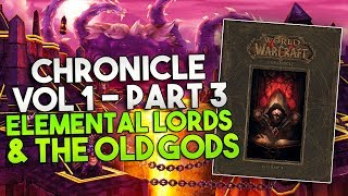 WoW Chronicle Vol 1 - Part 3 (Elemental Lords/Black Empire)