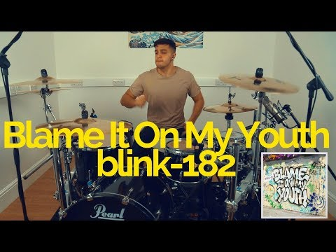 Blame It On My Youth - Blink-182 - Drum Cover