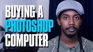 Choosing A Photoshop Computer