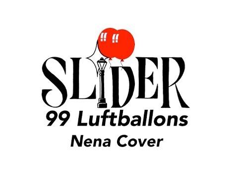 Slider - 99 Luftballons (Nena Cover)