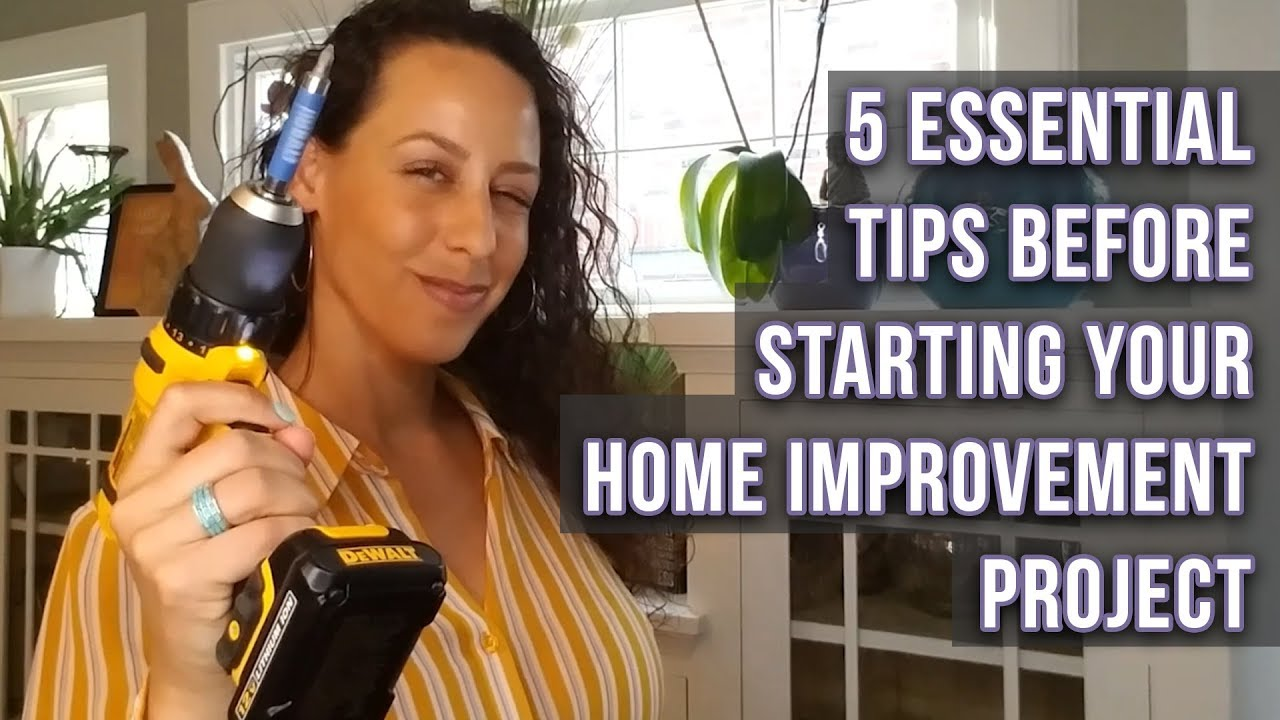 5 Steps Before Home Improvements