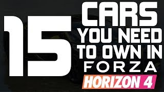 Forza Horizon 4 - TOP 15 CARS YOU NEED TO OWN IN FORZA HORIZON 4