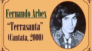 """Fernando Arbex: «Himno a la vida» de la cantata """"Terrasanta"""" (2000)"""