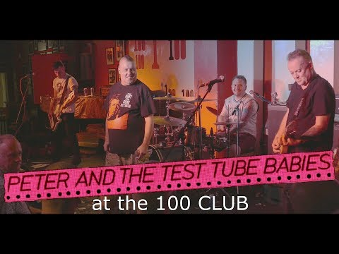 PETER AND THE TEST TUBE BABIES - 100 CLUB 2017. Old classics plus a few more.