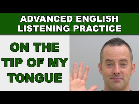 It's On The Tip Of My Tongue - Speak English Fluently - Advanced English Listening Practice - 82