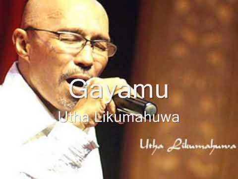 Download musik Utha Likumahuwa - Gayamu Mp3