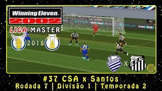 Winning Eleven 2002: Brasileirão 2018 (PS1) ML #37 CSA x Santos | Rod.7 | Div.1 | Temp.2