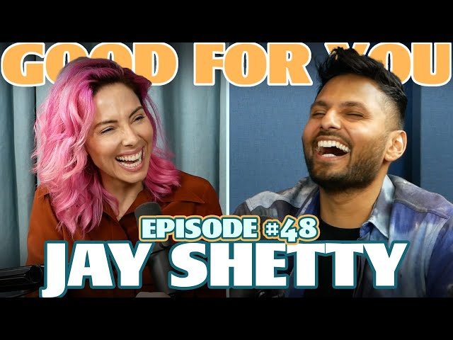 Ep #48\: JAY SHETTY | Good For You Podcast with Whitney Cummings
