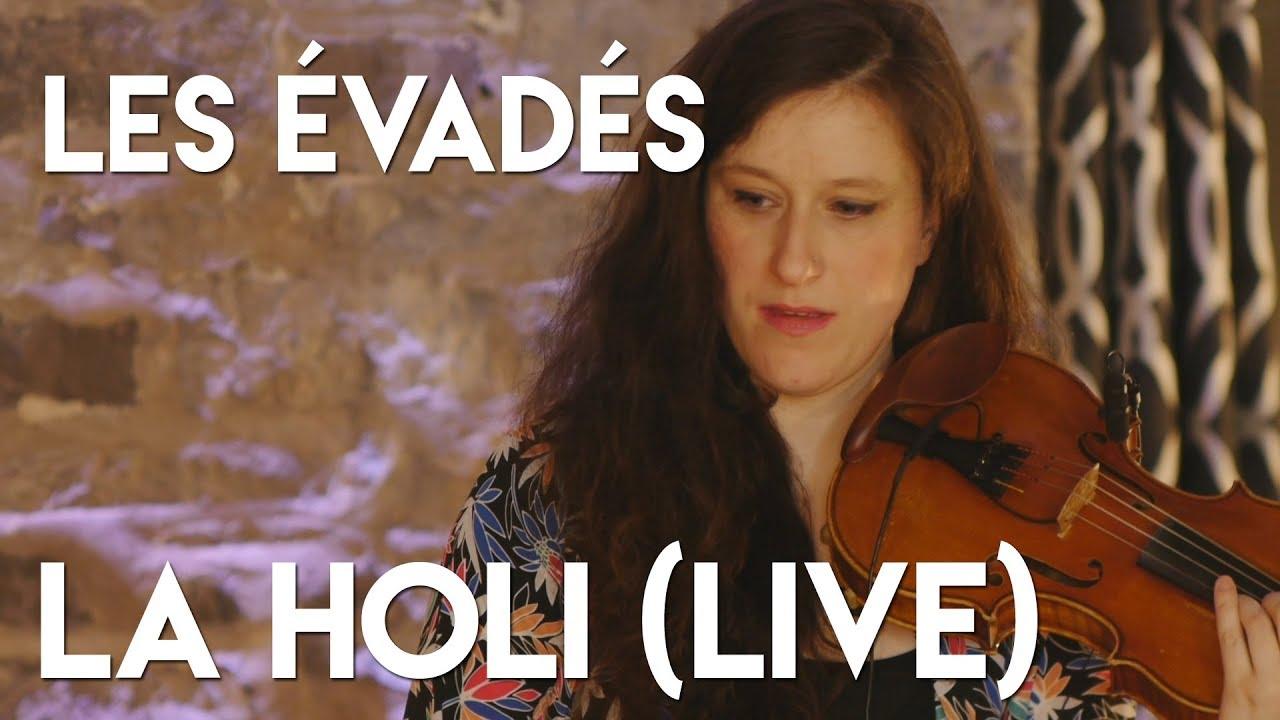 Les Évadés - La Holi (Live)