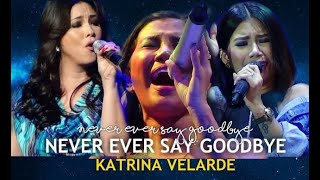 KATRINA VELARDE - Never Ever Say Goodbye