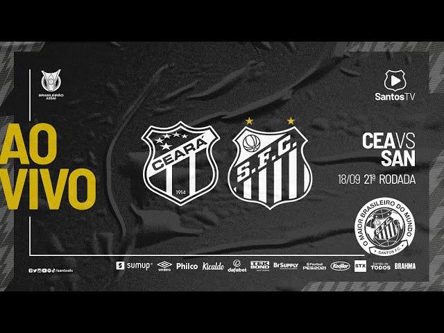 🔴 AO VIVO: CEARÁ x SANTOS | BRASILEIRÃO (18/09/21) #ReageSantos