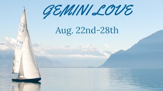 "GEMINI LOVE:  AUG. 22ND-28TH  ""THEY SCREWED UP,  BUT THEY REALLY LOVE AND WANT YOU."""