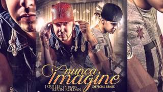 Justin Quiles - Nunca Imagine [Remix] (ft. Kevin Roldan)