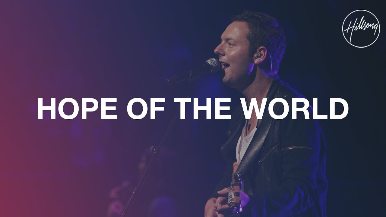 Hope Of The World - Hillsong Worship