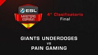 Giants Underdoges vs Pain Gaming - Final - ESL Masters Barcelona Qualifier #4 - Español