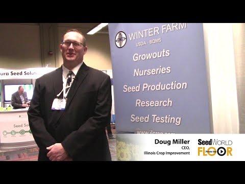 From the Floor - ASTA CSS 2017 & Seed Expo - Illinois Crop Improvement - Doug Miller