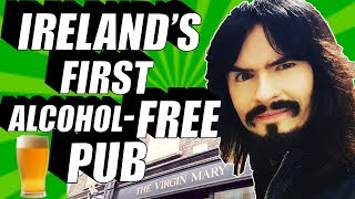 Irish People Try IRELAND'S FIRST ALCOHOL FREE PUB!! - 'The Virgin Mary Bar' with 'LeatherJacketGuy'