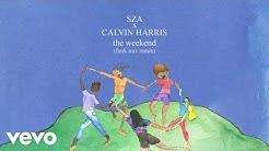 SZA x Calvin Harris - The Weekend (Funk Wav Remix (Audio))