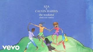 Sza X Calvin Harris The Weekend Funk Wav Remix Audio