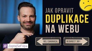 JAK OPRAVIT DUPLIKACE NA WEBU - REL CANONICAL, 301 REDIRECT - ZeptejSeFilipa (114. díl)