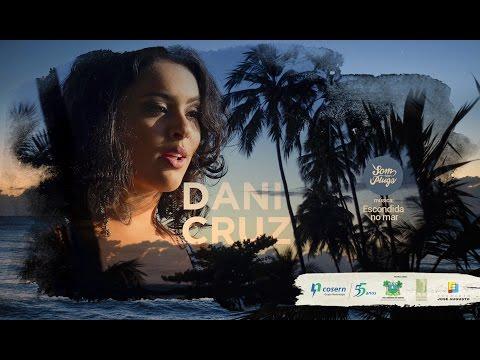 Dani Cruz - Escondida no mar [Som sem Plugs]