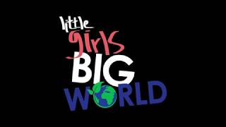 Little Girls Big World