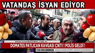 DOMATES PATLICAN KAVGASI ÇIKTI!!!  POLİS GELDİ ! (İstanbul-Bahçelievler-Şirinevler)