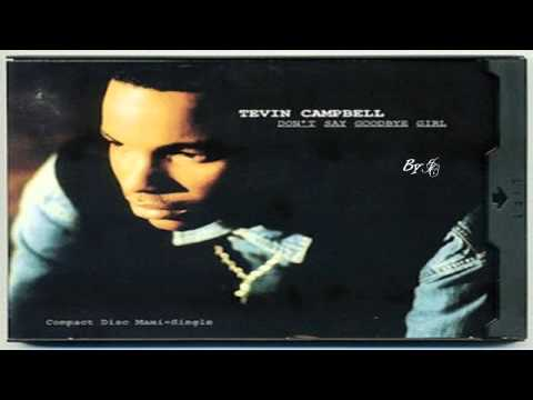 TEVIN CAMPBELL - DON'T SAY GOODBYE GIRL.