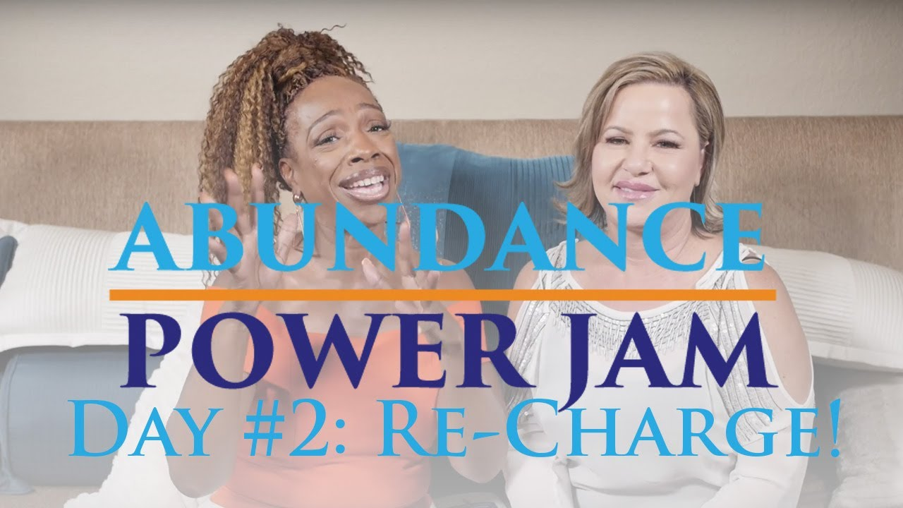 Abundance Power Jam Day #2: Re-Charge!