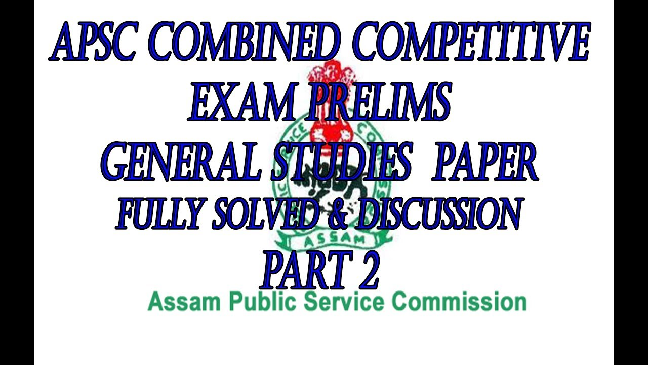 apsc combined competitive exam prelims general studies paper fully rh youtube com Hay Girl Exam Meme District Court Preliminary Exam