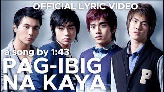 PAG-IBIG NA KAYA? (PiNK) by 1:43 (Official Lyric Video)